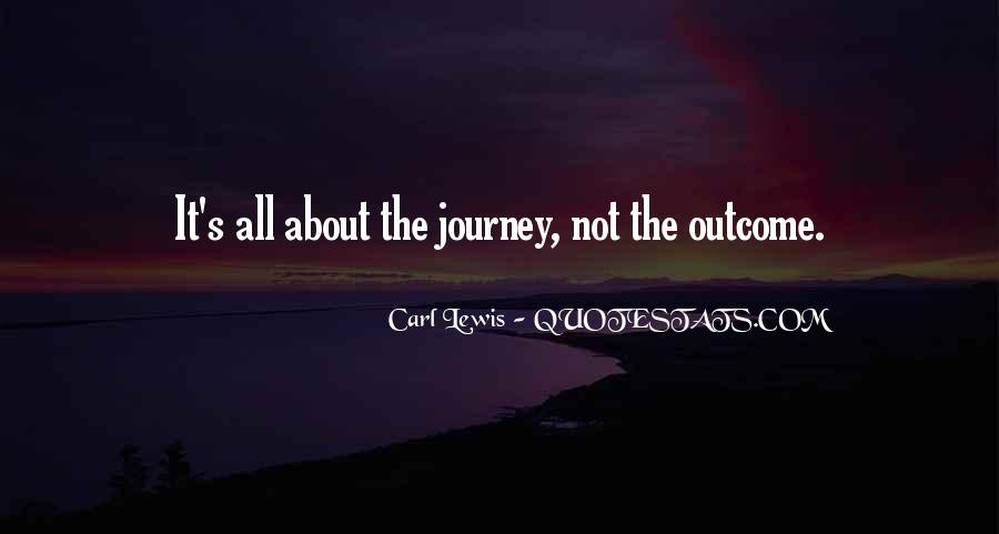 It's All About The Journey Quotes #1235078