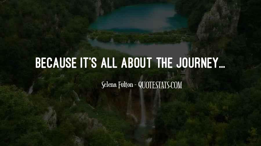 It's All About The Journey Quotes #1690706