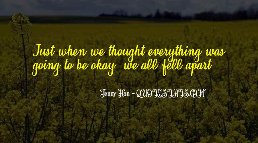 It's All Going To Be Okay Quotes #1621374
