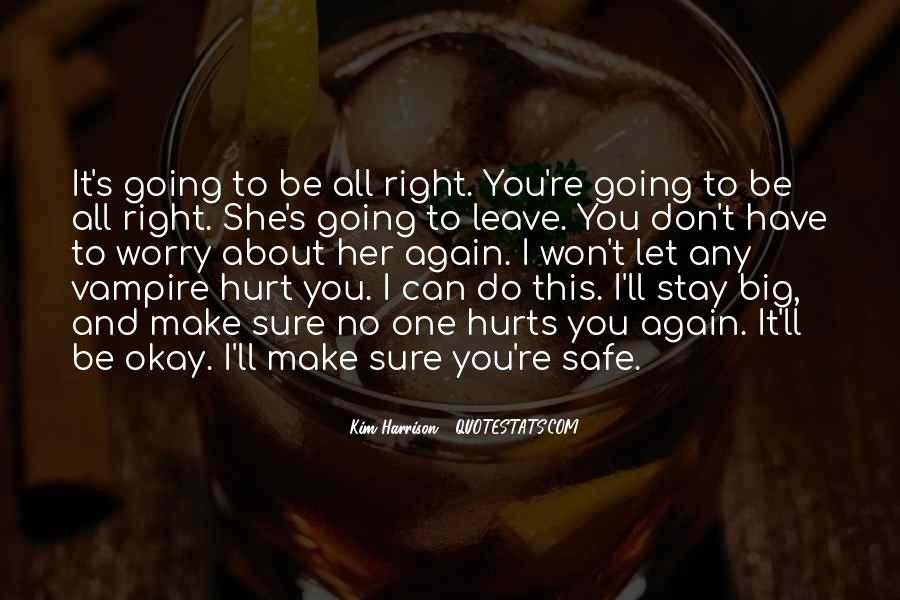 It's All Going To Be Okay Quotes #556429