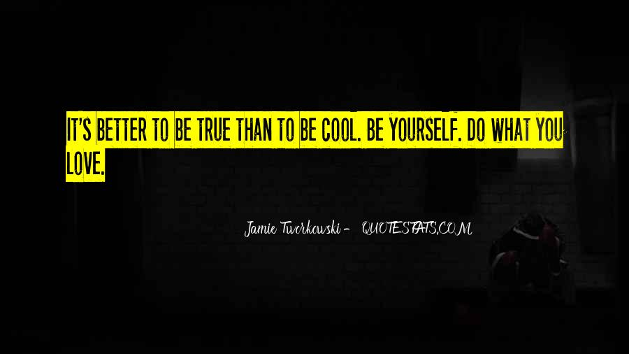 It's Better To Love Yourself Quotes #1238045