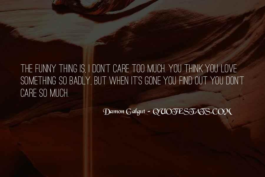 It's Funny You Think I Care Quotes #100728