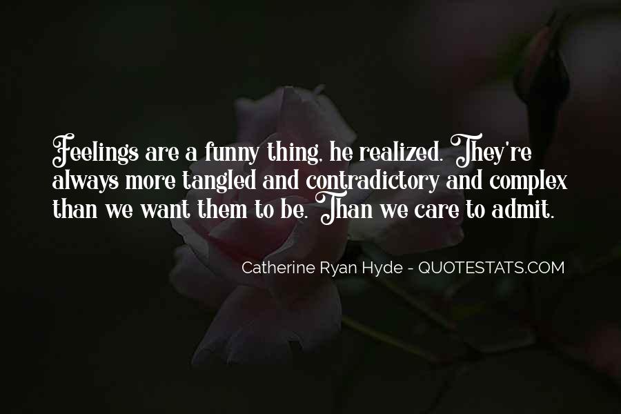 It's Funny You Think I Care Quotes #10818