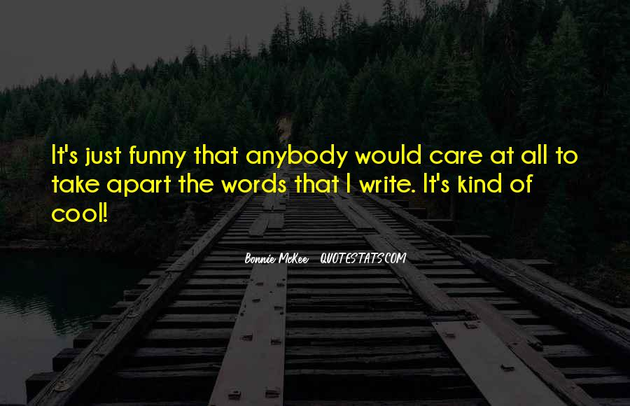 It's Funny You Think I Care Quotes #218255