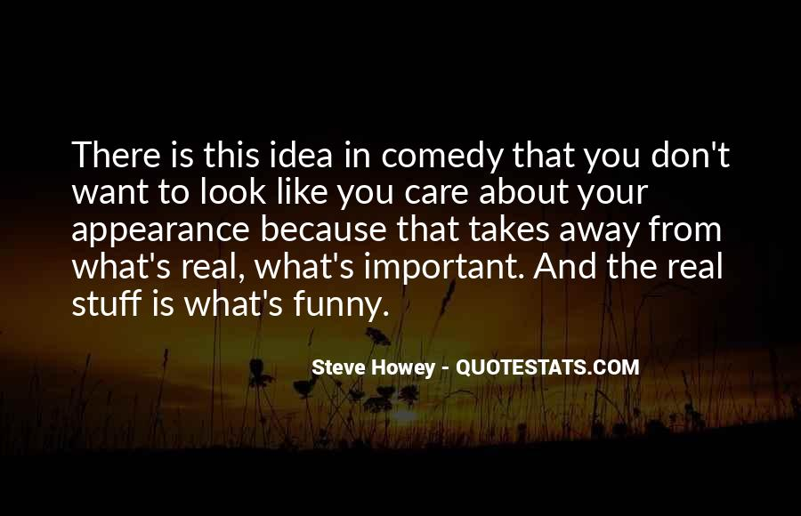 It's Funny You Think I Care Quotes #335160