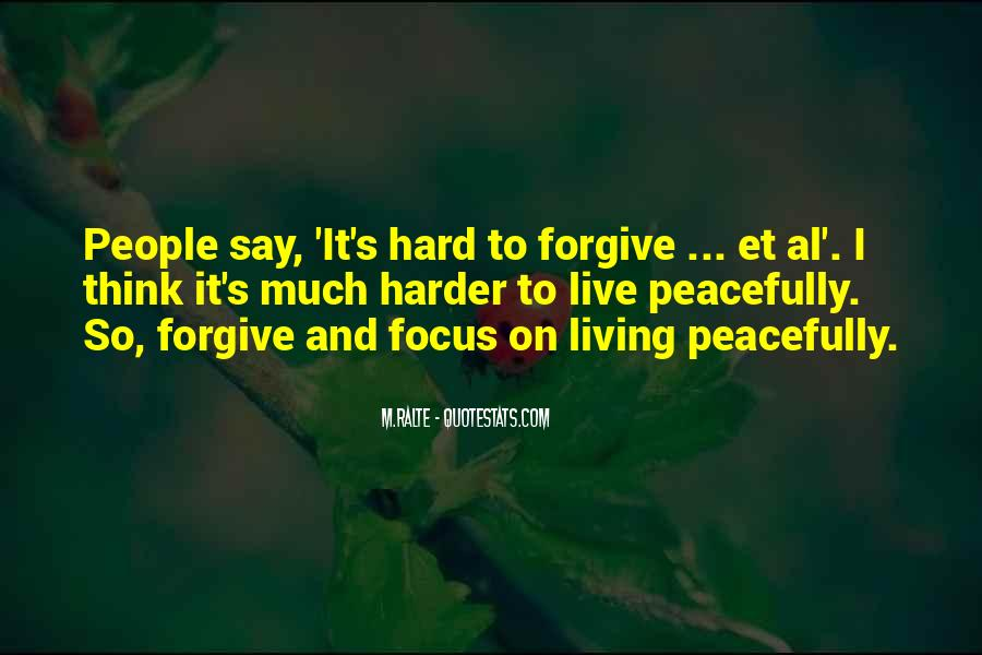 It's Hard Forgive Quotes #1052420