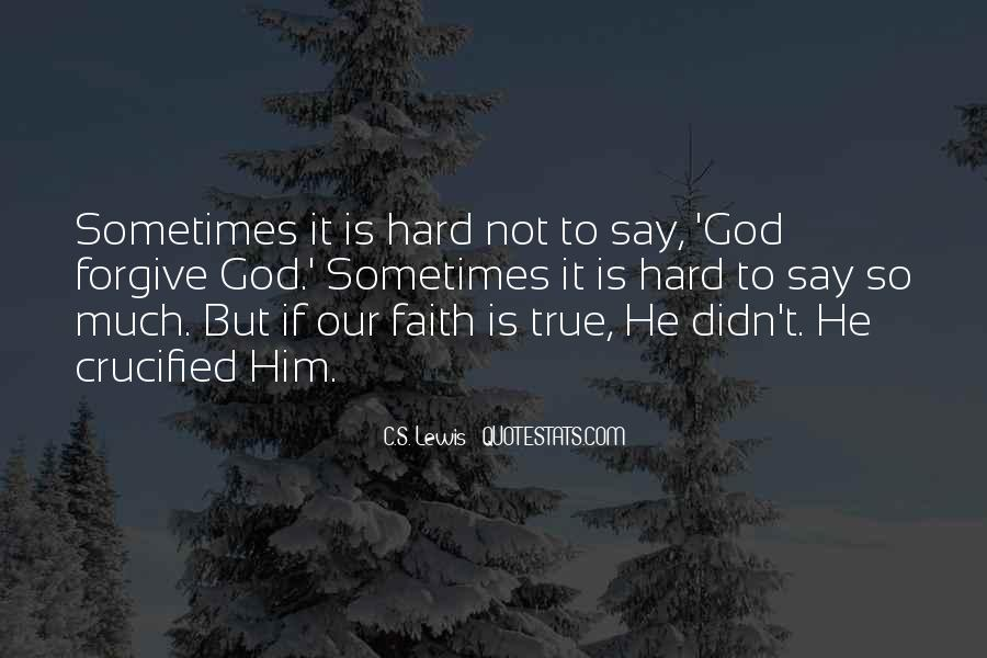 It's Hard Forgive Quotes #1060889