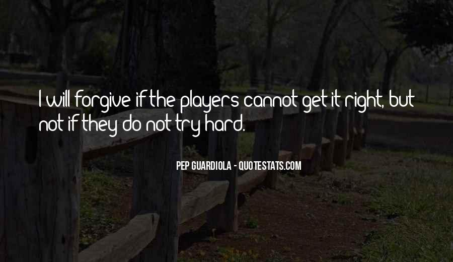 It's Hard Forgive Quotes #1104823