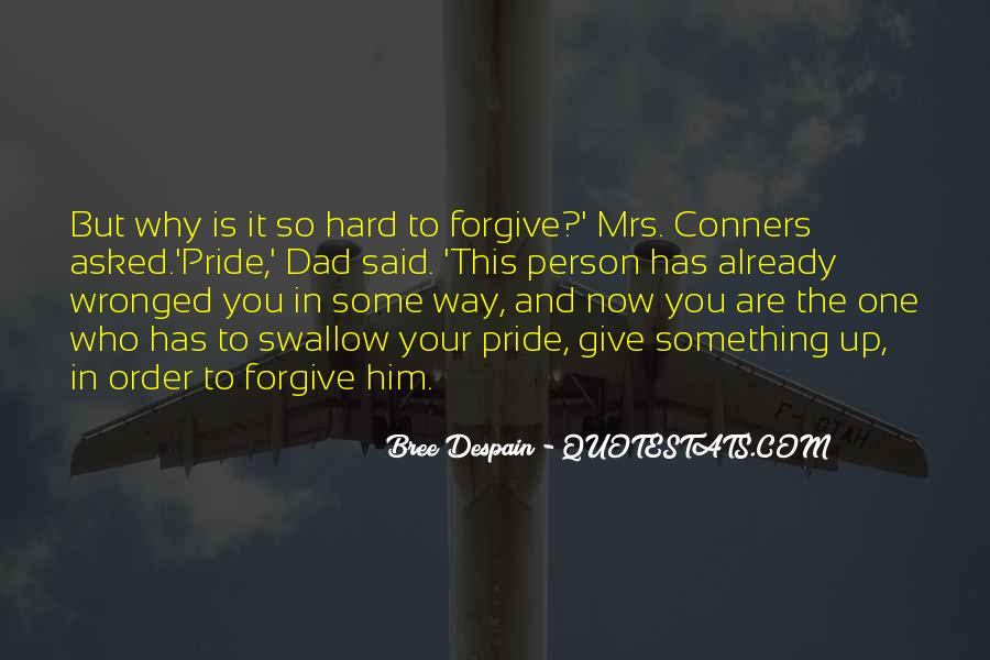 It's Hard Forgive Quotes #1427288