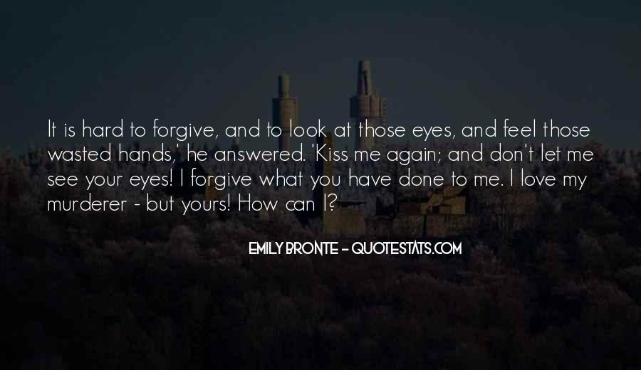 It's Hard Forgive Quotes #1878703