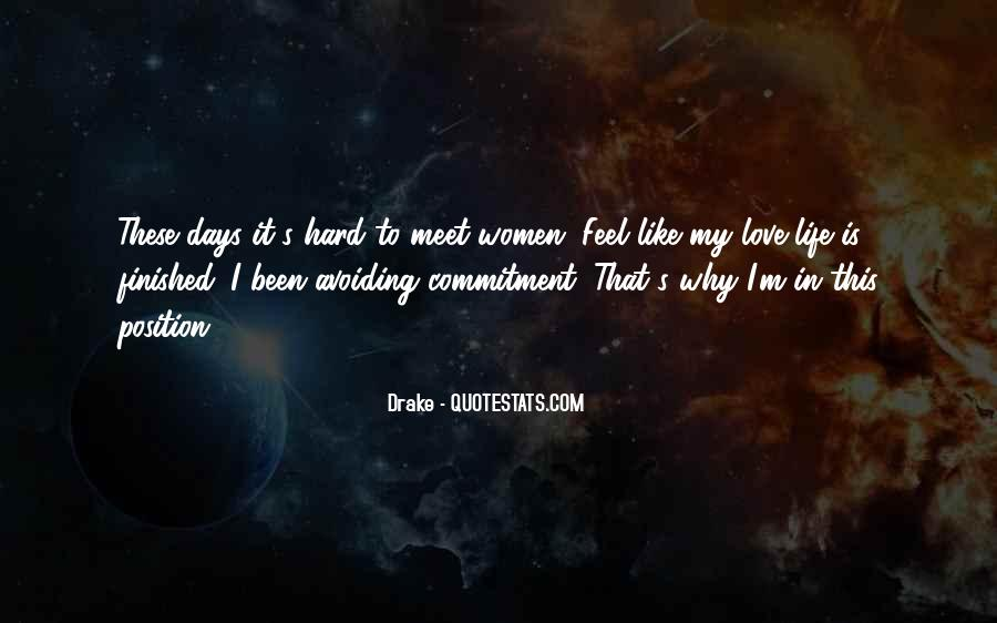 It's Hard To Love Me Quotes #11490