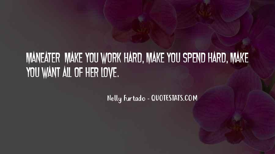 It's Hard To Love Me Quotes #13126