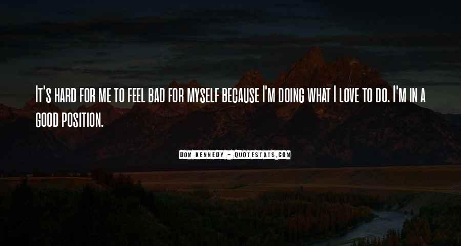 It's Hard To Love Me Quotes #48042