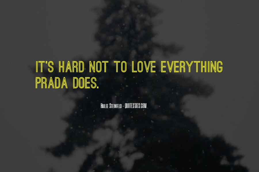 It's Hard To Love Me Quotes #58663