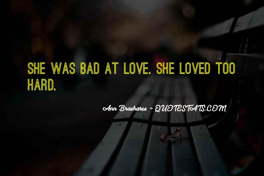 It's Hard To Love Me Quotes #65267