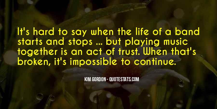 It's Hard Trust Quotes #1144671