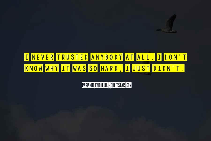 It's Hard Trust Quotes #1287455