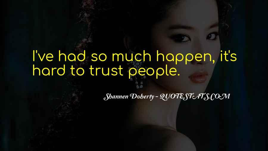 It's Hard Trust Quotes #1611269