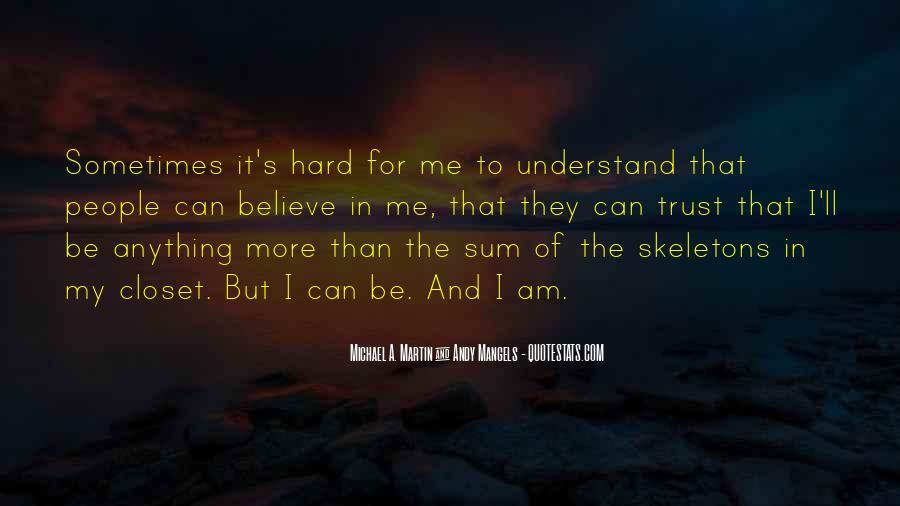 It's Hard Trust Quotes #1661153