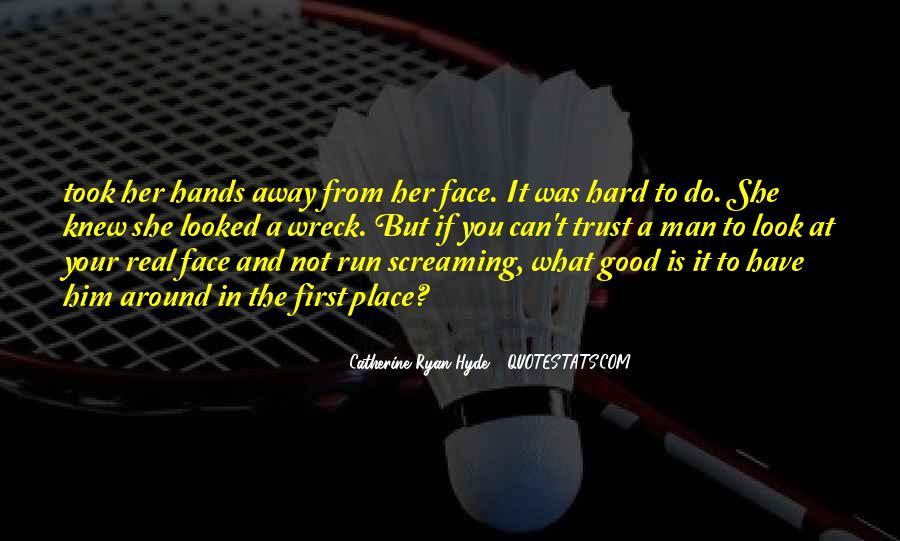 It's Hard Trust Quotes #1712159