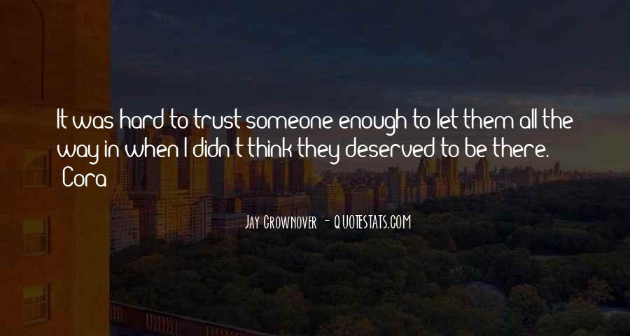It's Hard Trust Quotes #1820158