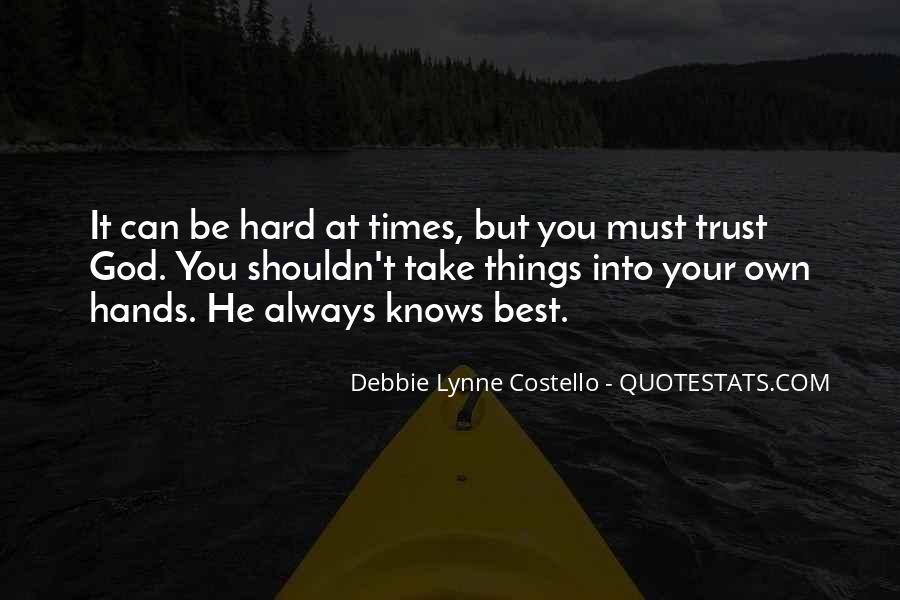 It's Hard Trust Quotes #336874