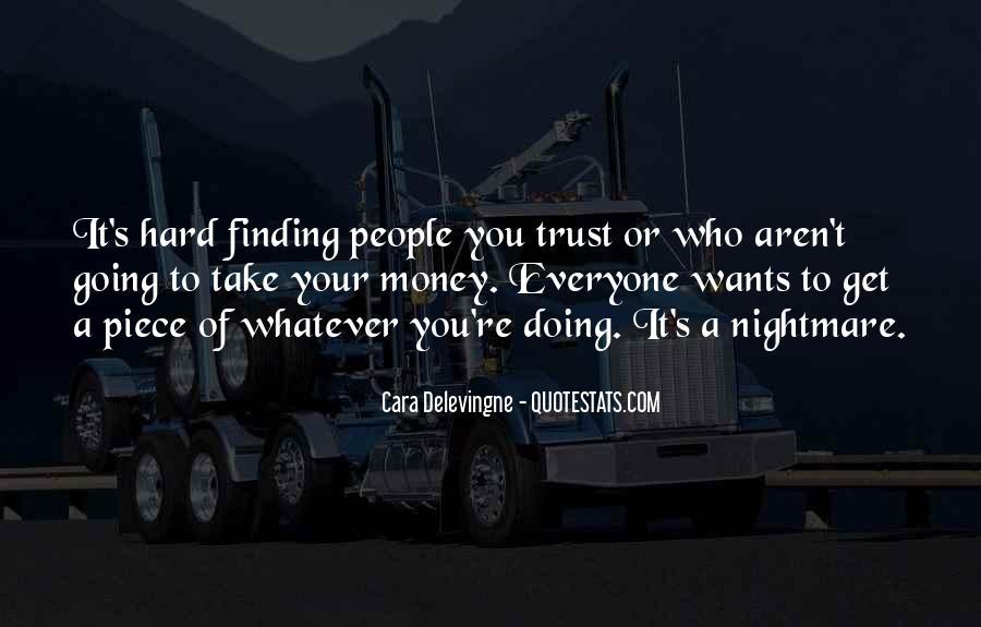 It's Hard Trust Quotes #741520