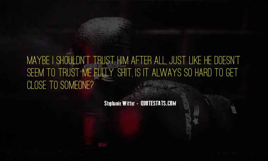 It's Hard Trust Quotes #903121