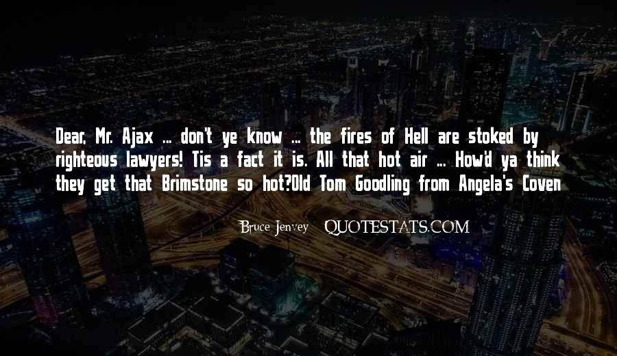 It's Hot As Hell Quotes #228474
