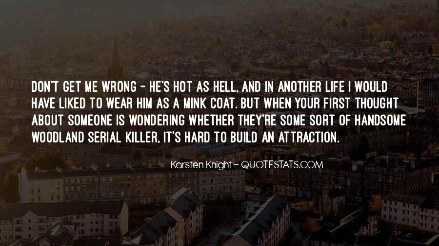 It's Hot As Hell Quotes #352906