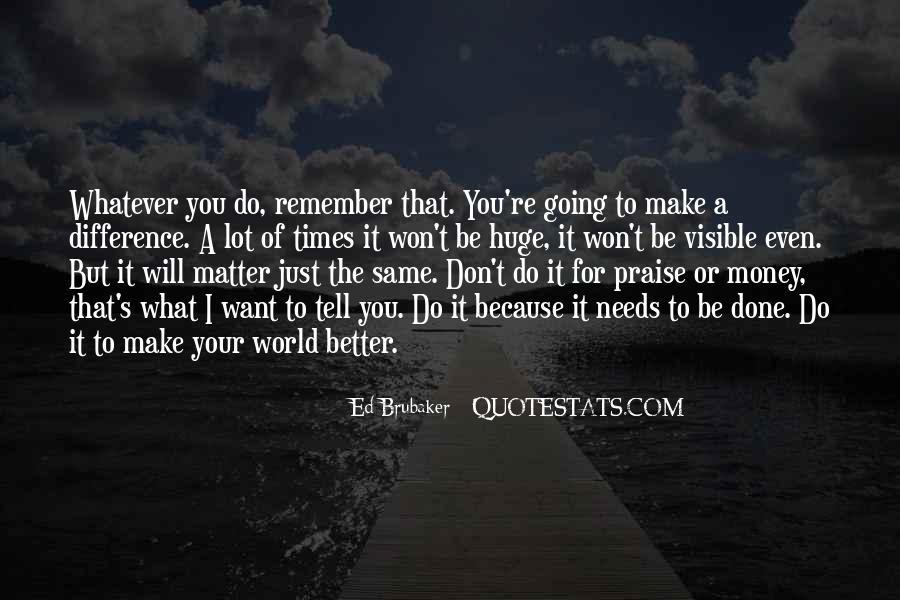 It's Just Money Quotes #396636
