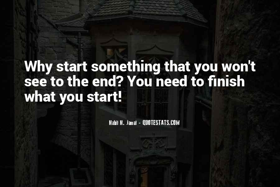 It's Not How You Start It's How You Finish Quotes #276252