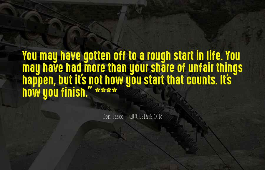 It's Not How You Start It's How You Finish Quotes #86123