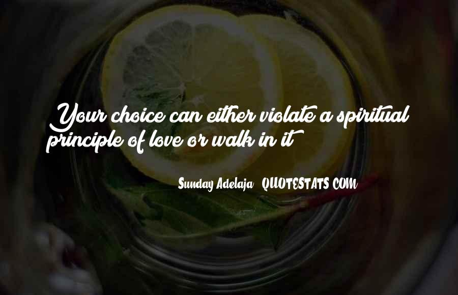 It's Your Choice Love Quotes #1566794
