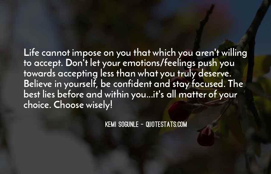 It's Your Choice Love Quotes #1724600