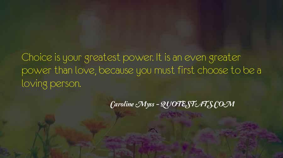 It's Your Choice Love Quotes #317331