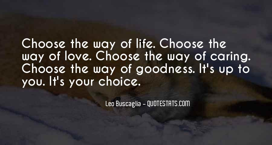 It's Your Choice Love Quotes #378842