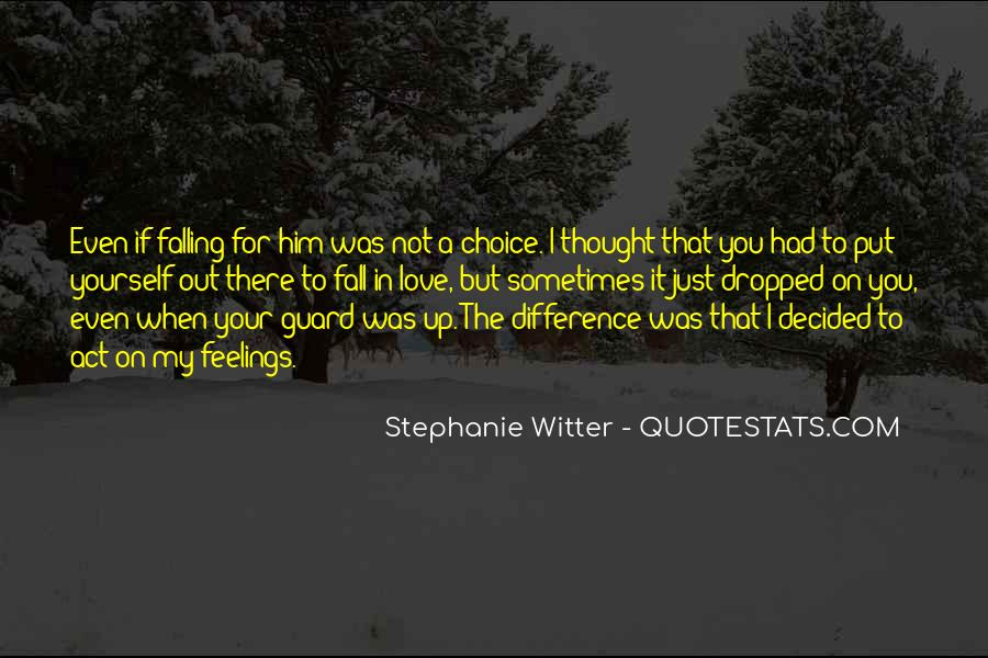 It's Your Choice Love Quotes #533067