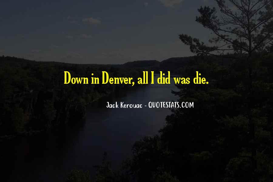 Jack Kerouac Denver Quotes #1762373
