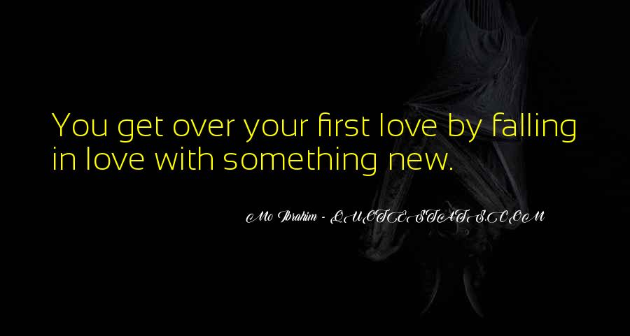 Quotes About Falling In Love With Your First Love #1673212