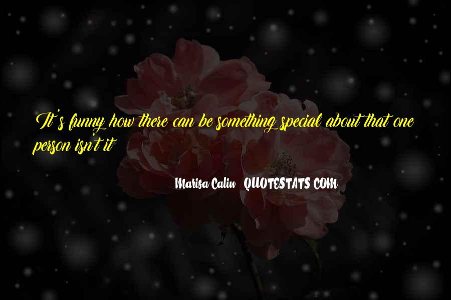 Quotes About That Special Person #1499861