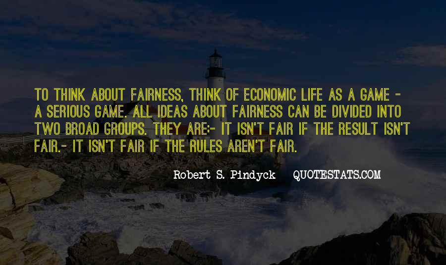 Quotes About Fairness Of Life #1393471