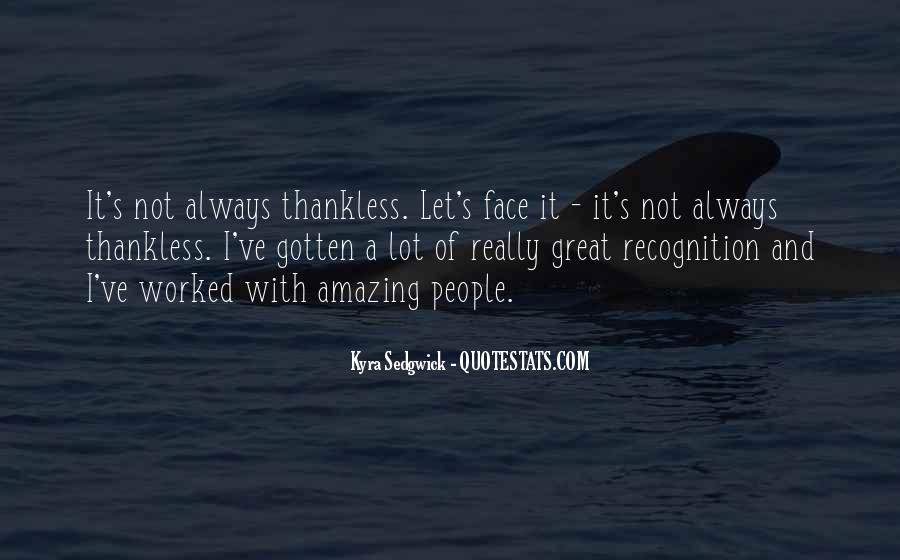 Quotes About Thankless People #1414330