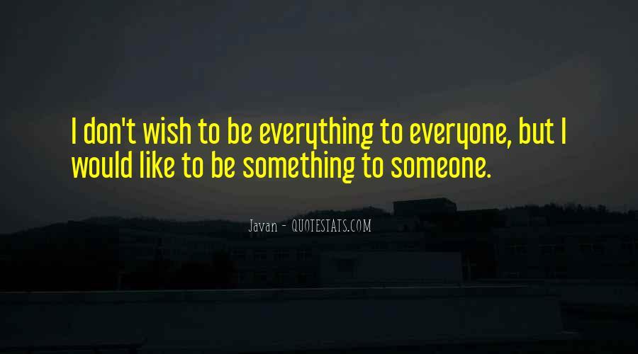 Javan Something To Someone Quotes #1134717