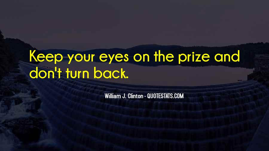 Quotes About Eye On The Prize #1864991