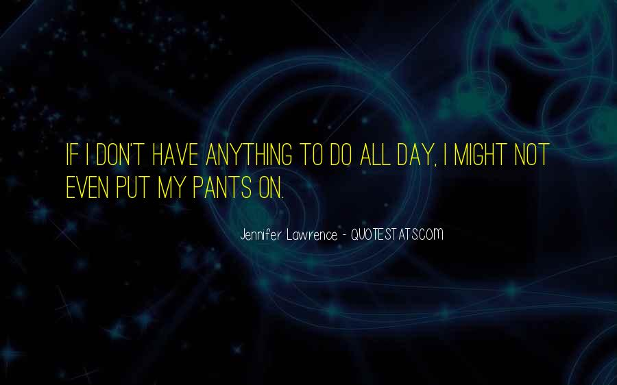 Jennifer Lawrence Funny Quotes #1075225