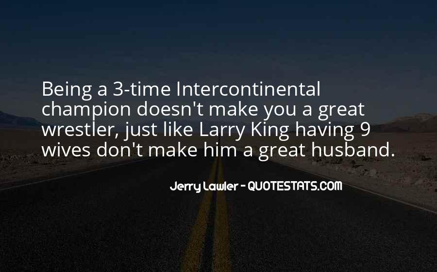 Jerry The King Lawler Quotes #764741