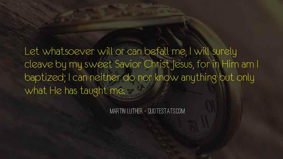 Jesus Christ My Savior Quotes #1775058