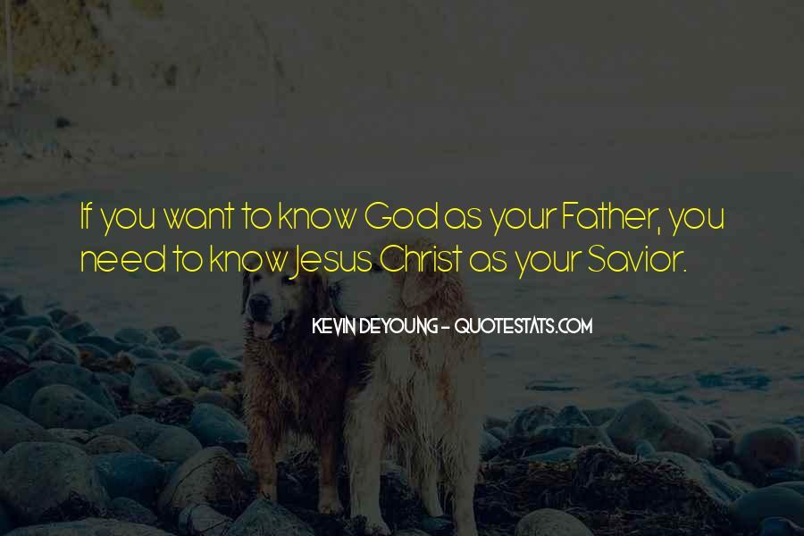 Jesus Christ My Savior Quotes #411318