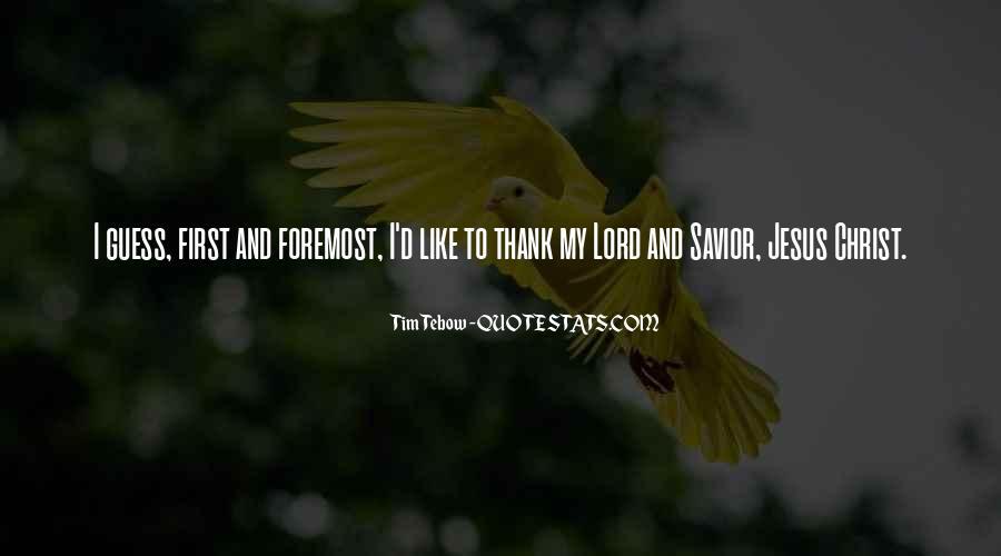 Jesus Christ My Savior Quotes #495155